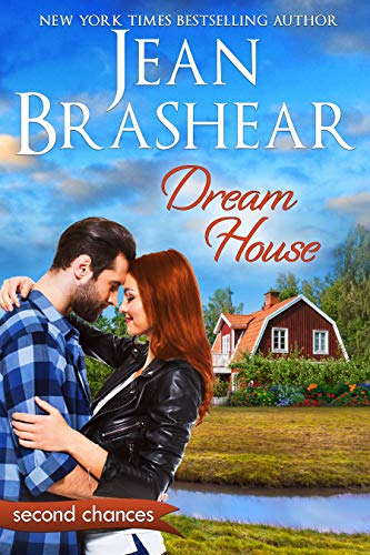 Dream House: A Second Chance Romance (Second Chances Book 6)  Jean Brashear