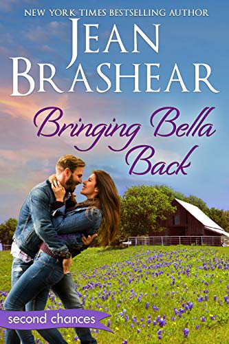 Bringing Bella Back: A Second Chance Romance (Second Chances Book 2)  Jean Brashear