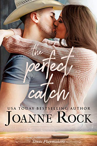 The Perfect Catch (Texas Playmakers Book 1)  Joanne Rock