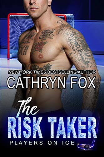 The Risk Taker (Players on Ice Book 5)  Cathryn Fox