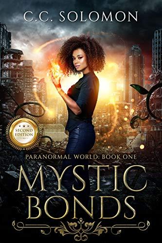 Mystic Bonds: Paranormal World: Book One CC Solomon