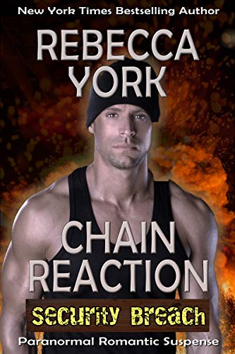 Chain Reaction (Security Breach Book 1)  Rebecca York