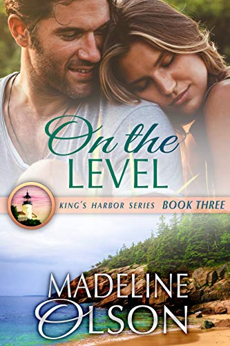 On the Level (King's Harbor Book 3)   Madeline Olson