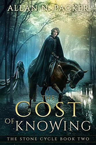 The Cost of Knowing (The Stone Cycle Book 2)  Allan Packer