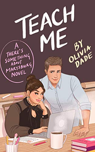 Teach Me (There's Something About Marysburg Book 1)  Olivia Dade
