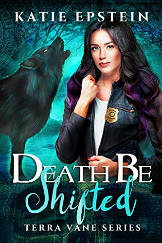Death Be Shifted (The Terra Vane Series Book 6)   Katie Epstein