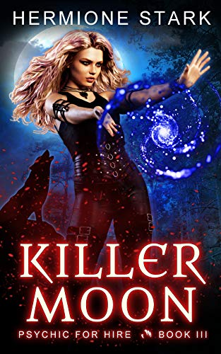 Killer Moon (Psychic For Hire Book 2) Hermoine Stark