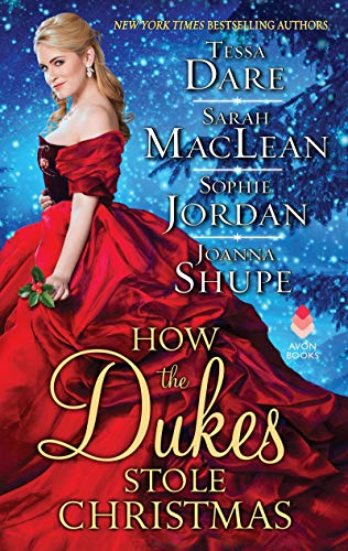 How the Dukes Stole Christmas: A Christmas Romance Anthology Tessa Dare, Sarah MacLean, et al.