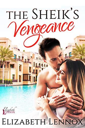 The Sheik's Vengeance (The Diamond Club Book 3)  Elizabeth Lennox