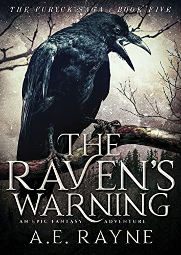 The Raven's Warning (The Furyck Saga: Book 5)   A.E. Rayne