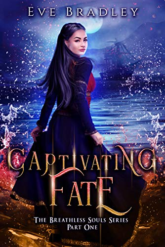 Captivating Fate (The Breathless Souls Series Book 1)  Eve Bradley