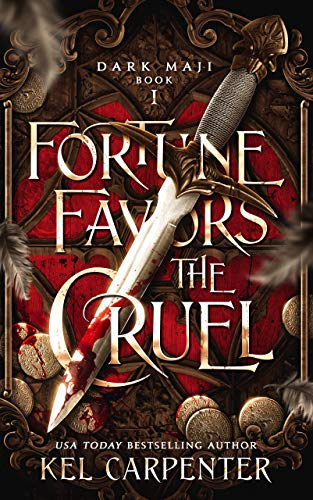Fortune Favors the Cruel (Dark Maji Book 1)  Kel Carpenter and Lucy Smoke