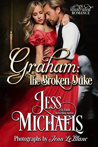 Graham: The Broken Duke: An Illustrated Romance Jess Michaels and Jenn LeBlanc