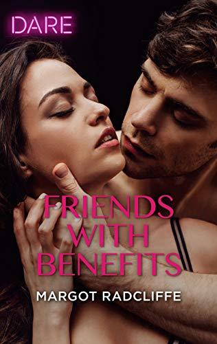 Friends with Benefits  Margot Radcliffe