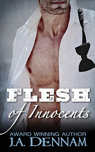 Flesh of Innocents  J.A. Dennam
