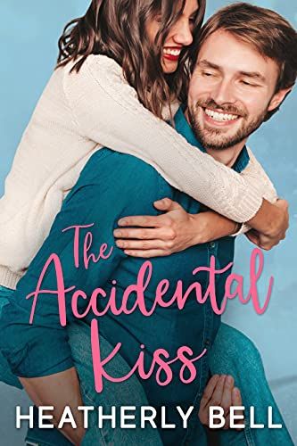 The Accidental Kiss  Heatherly Bell