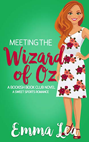Meeting the Wizard of Oz: A Sweet Sports Romance  Emma Lea