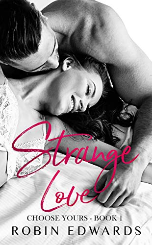 Strange Love (Choose Yours Book 1)  Robin Edwards