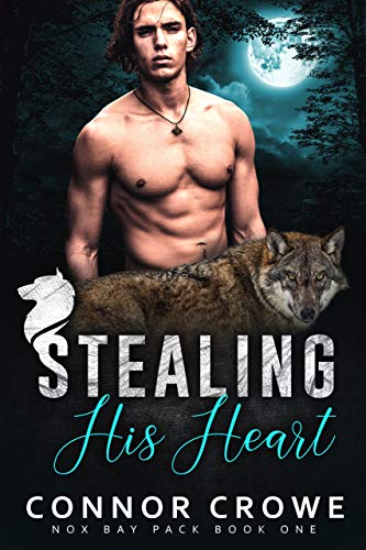Stealing His Heart (Nox Bay Pack Book 1) Connor Crowe