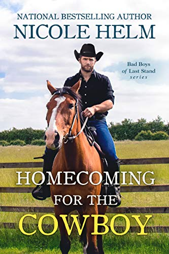 Homecoming for the Cowboy (Bad Boys of Last Stand Book 1)  Nicole Helm