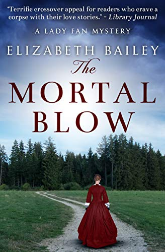The Mortal Blow (Lady Fan Mystery Book 5)  Elizabeth Bailey