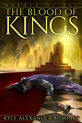The Blood of Kings (Warden of Fál Book 2)  Kyle Alexander Romines
