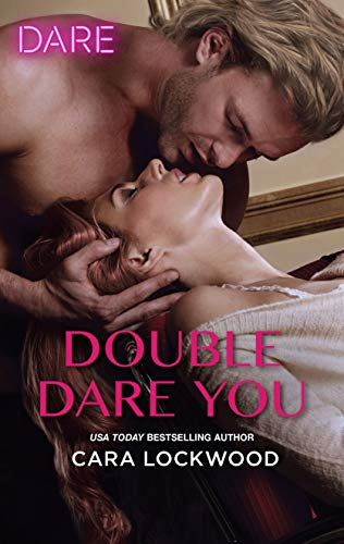 Double Dare You: A Hot Holiday Romance  Cara Lockwood
