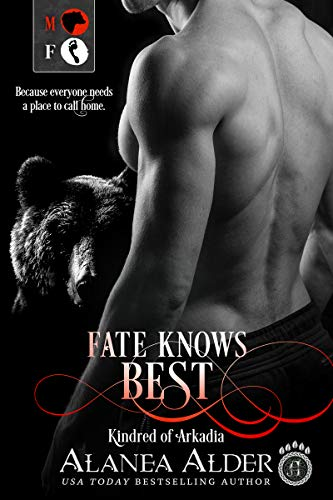 Fate Knows Best (Kindred of Arkadia Book 1) Alanea Alder
