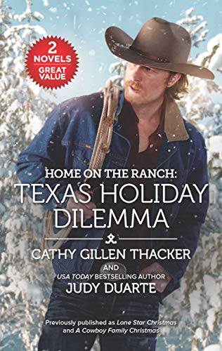 Home on the Ranch: Texas Holiday Dilemma  Cathy Gillen Thacker, Judy Duarte