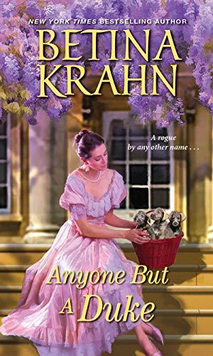 Anyone But a Duke (Sin & Sensibility Book 3) Betina Krahn