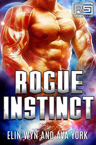 Rogue Instinct: A Science Fiction Alien Romance (Rogue Star Book 3)  Elin Wyn and Ava York