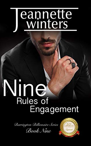 Nine Rules of Engagement (Barrington Billionaire's Series Book 9)   Jeannette Winters