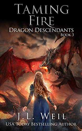 Dragon Descendants 3: Taming Fire J.L. Weil
