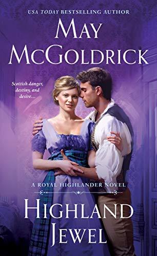 Highland Jewel: A Royal Highlander Novel  May McGoldrick