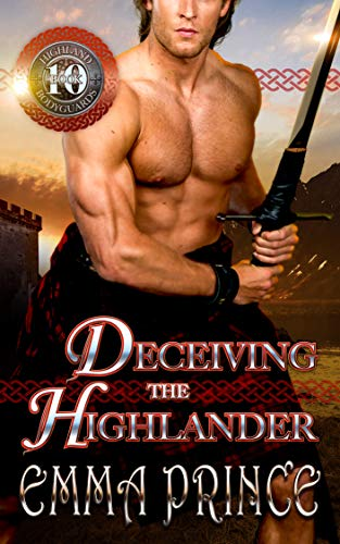 Deceiving the Highlander (Highland Bodyguards, Book 10)  Emma Prince