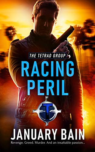 Racing Peril (The Tetrad Group Book One)  January Bain
