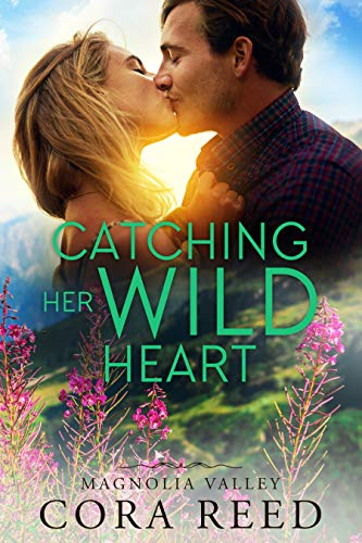 Catching Her Wild Heart (Magnolia Valley Book 5)  Cora Reed