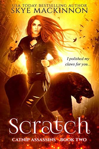 Scratch (Catnip Assassins Book 2) Skye MacKinnon