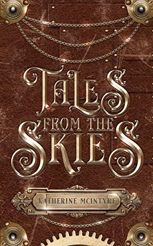 Tales from the Skies  Katherine McIntyre