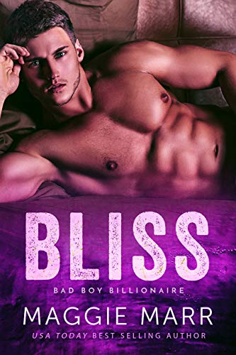 Bliss: A Wedding Enemies to Lovers Alpha Bad-Boy Billionaire Romance  Maggie Marr