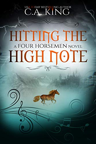 Hitting The High Note (A Four Horsemen Novel Book 3)  C.A. King