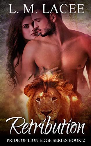 Retribution:: Pride of Lion Edge Book 2 L. M. Lacee