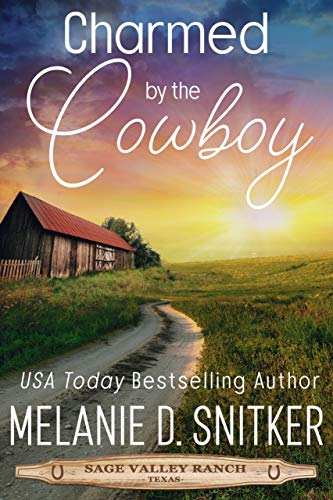 Charmed by the Daring Cowboy (Sage Valley Ranch Book 4)   Melanie D. Snitker