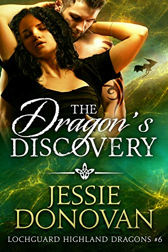 The Dragon's Discovery (Lochguard Highland Dragons Book 6)  Jessie Donovan