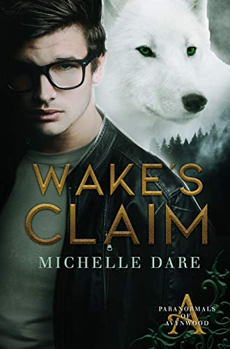 Wake's Claim (Paranormals of Avynwood Book 1)  Michelle Dare
