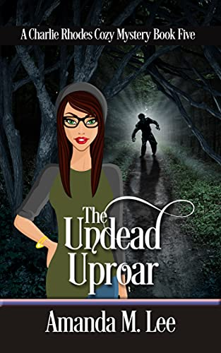 The Undead Uproar (A Charlie Rhodes Cozy Mystery Book 5)  Amanda Lee