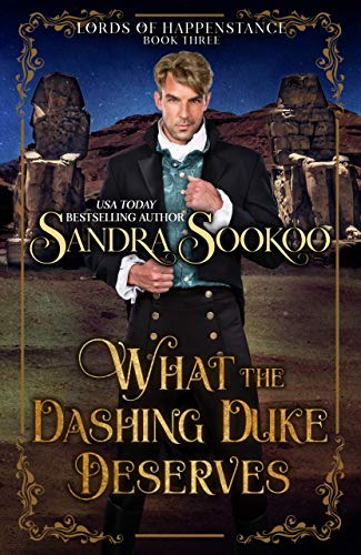 What the Dashing Duke Deserves (Lords of Happenstance Book 3)  Sandra Sookoo