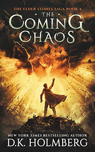 The Coming Chaos (The Elder Stones Saga Book 4)  D.K. Holmberg