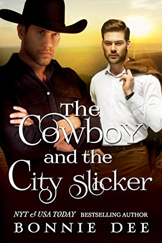 The Cowboy and the City Slicker  Bonnie Dee