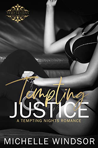 Tempting Justice (A Tempting Nights Romance Book 3)   Michelle Windsor